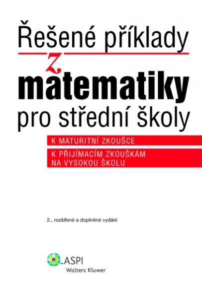 Řešené příklady z matematiky pro střední školy