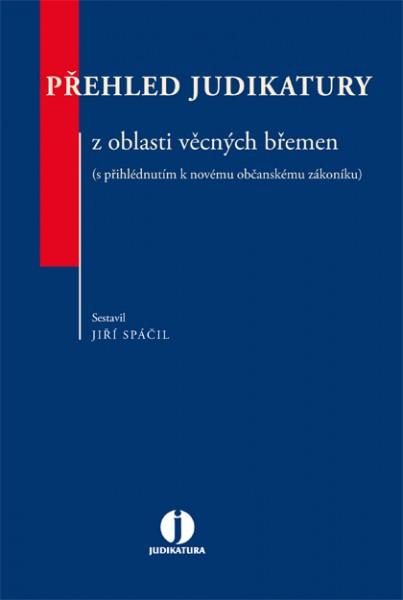 Přehled judikatury z oblasti věcných břemen (s přihlédnutím k novému občanskému zákoníku)