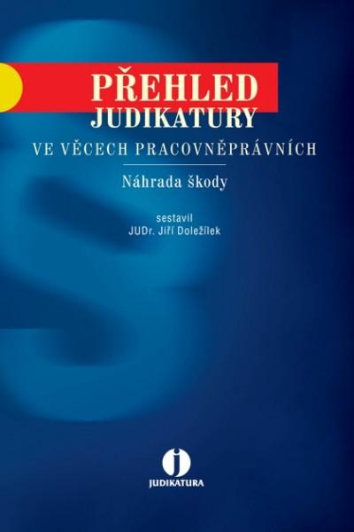 Přehled judikatury ve věcech pracovněprávních. Náhrada škody. 2., aktualizované a rozšířené vydání