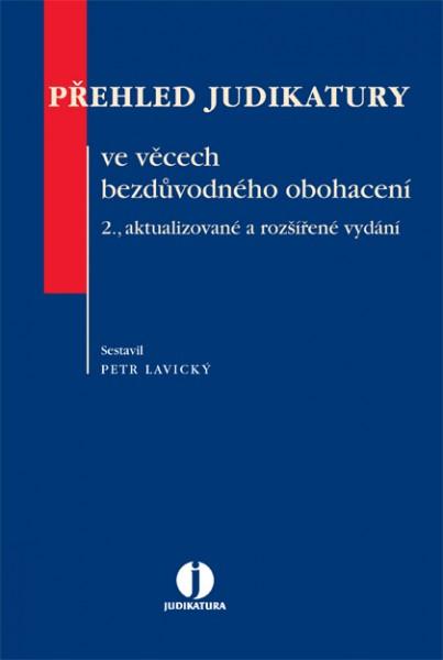 Přehled judikatury ve věcech bezdůvodného obohacení. 2., aktualizované a  rozšířené vydání