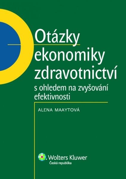 Otázky ekonomiky zdravotnictví s ohledem na zvyšování efektivnosti