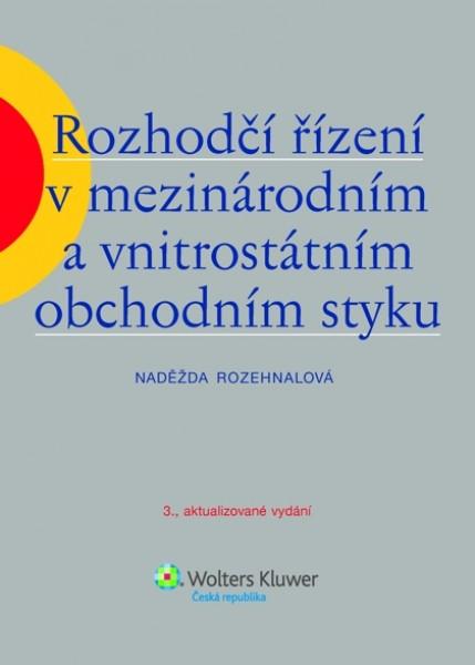 Rozhodčí řízení v mezinárodním a vnitrostátním obchodním styku, 3., aktualizované vydání
