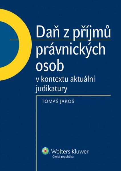 Daň z příjmů právnických osob v kontextu aktuální judikatury