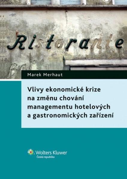 Vlivy ekonomické krize na změnu chování managementu hotelových a gastronomických zařízení