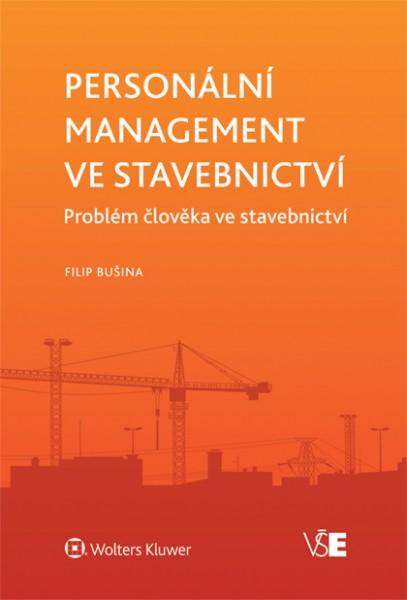 Personální management ve stavebnictví. Problém člověka ve stavebnictví