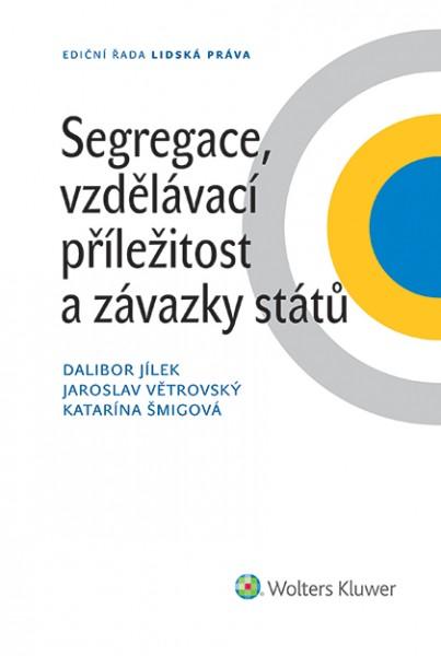 Segregace, vzdělávací příležitost a závazky států