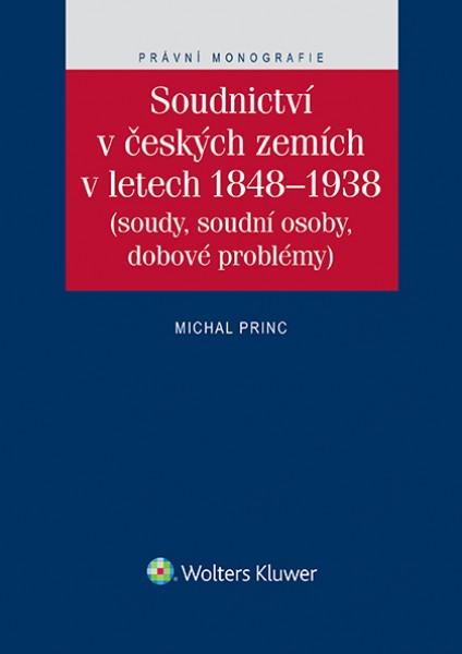 Soudnictví v českých zemích v letech 1848-1938 (soudy, soudní osoby, dobové problémy)