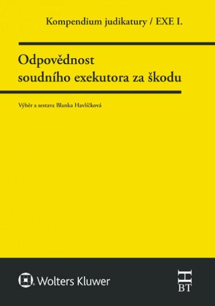 Kompendium judikatury. Odpovědnost soudního exekutora za škodu. 1. díl