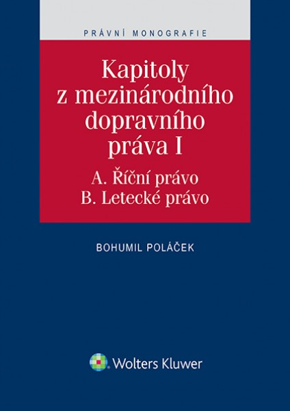 Kapitoly z mezinárodního dopravního práva I (A. Říční právo, B. Letecké právo)
