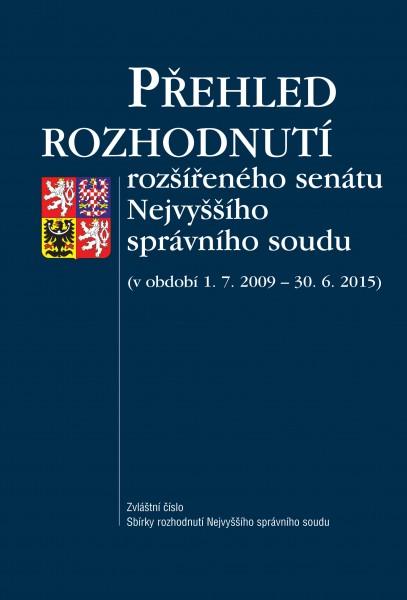Přehled rozhodnutí rozšířeného senátu Nejvyššího správního soudu (v období 1. 7. 2009 – 30. 6. 2015)