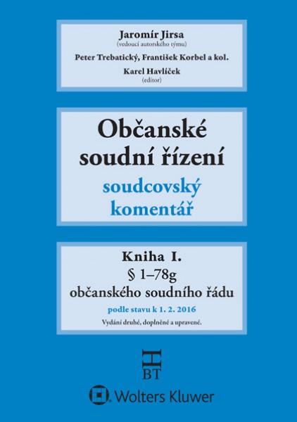 Občanské soudní řízení Soudcovský komentář. Kniha I.