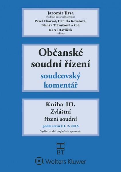 Občanské soudní řízení. Soudcovský komentář. Kniha III.