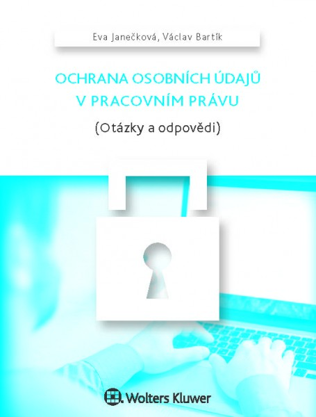 Ochrana osobních údajů v pracovním právu (Otázky a odpovědi)