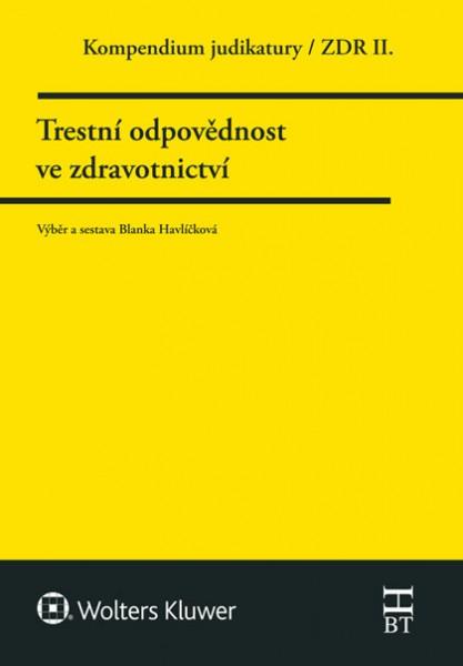 Kompendium judikatury 2. díl Trestní odpovědnost ve zdravotnictví