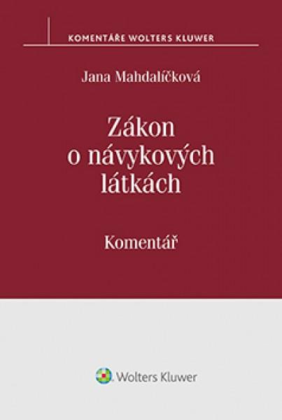 Zákon o návykových látkách (č. 167/1998 Sb.). Komentář