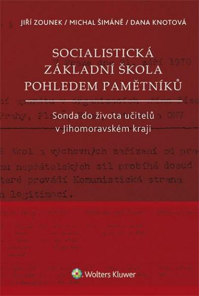 Socialistická základní škola pohledem pamětníků. Sonda do života učitelů v Jihomoravském kraji