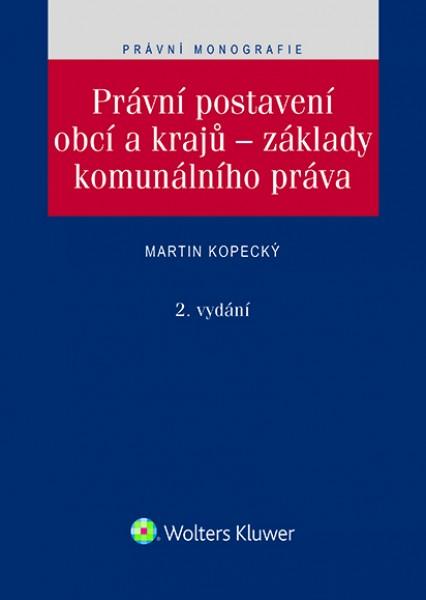 Právní postavení obcí a krajů – základy komunálního práva. 2. vydání