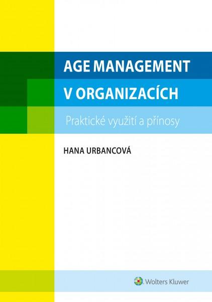 Age management v organizacích - praktické využití a přínosy