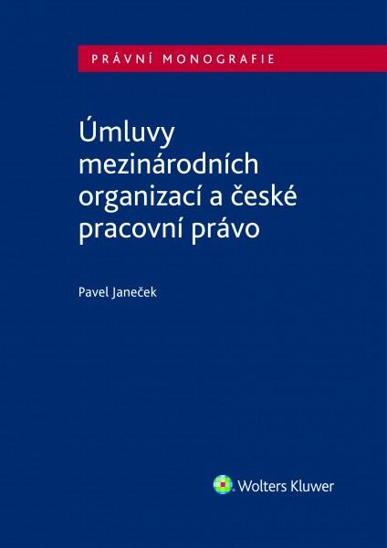 Úmluvy mezinárodních organizací a české pracovní právo