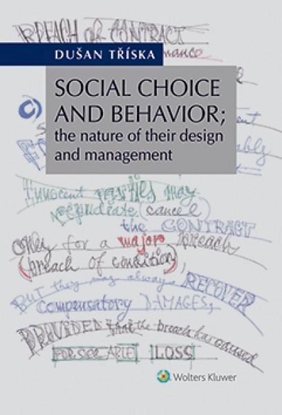 Social Choice and Behavior; the nature of their design and management