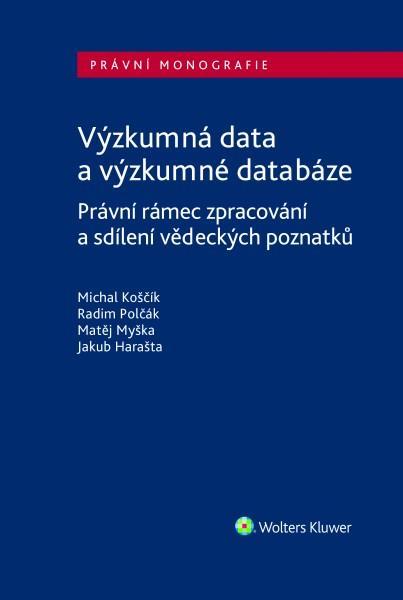 Výzkumná data a výzkumné databáze. Právní rámec zpracování a sdílení vědeckých poznatků