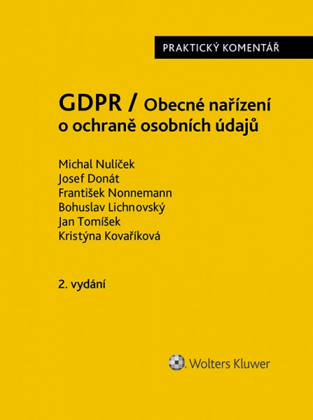 GDPR / Obecné nařízení o ochraně osobních údajů (2016/679/EU) - Praktický komentář - 2., aktualizované vydání