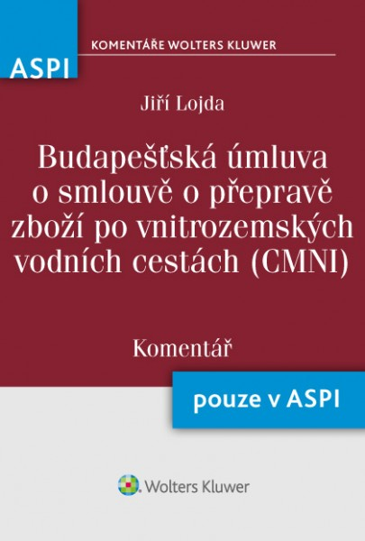 Budapešťská úmluva o smlouvě o přepravě zboží po vnitrozemských vodních cestách (CMNI) 32/2006 Sb.m.s. - Komentář