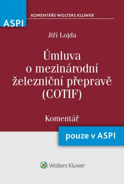 Úmluva o mezinárodní železniční přepravě (COTIF) (49/2006 Sb.m.s.) - Komentář