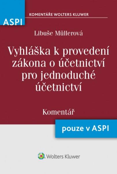 Vyhláška k provedení zákona o účetnictví pro jednoduché účetnictví (325/2015 Sb.) - Komentář