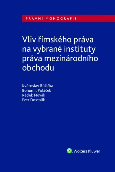 Vliv římského práva na vybrané instituty práva mezinárodního obchodu