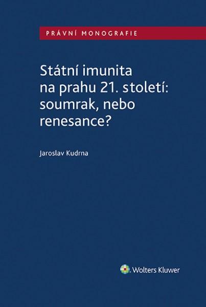 Státní imunita na prahu 21. století: soumrak, nebo renesance?