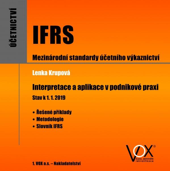 IFRS Mezinárodní standardy účetního výkaznictví. Interpretace a aplikace v podnikové praxi.