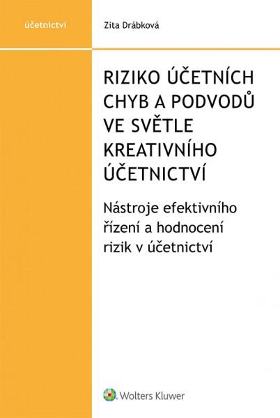 Riziko účetních chyb a podvodů ve světle kreativního účetnictví - Nástroje efektivního řízení a hodnocení rizik v účetnictví