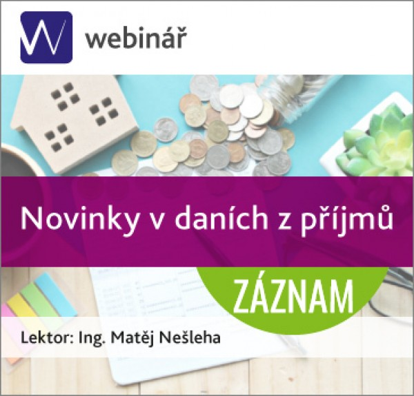 Novinky v daních z příjmů - ZÁZNAM