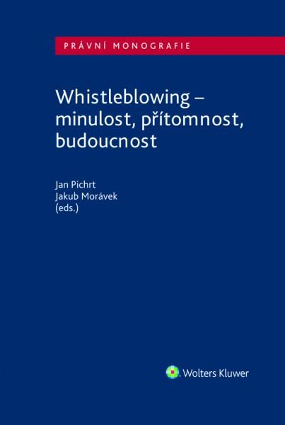Whistleblowing - minulost, přítomnost, budoucnost