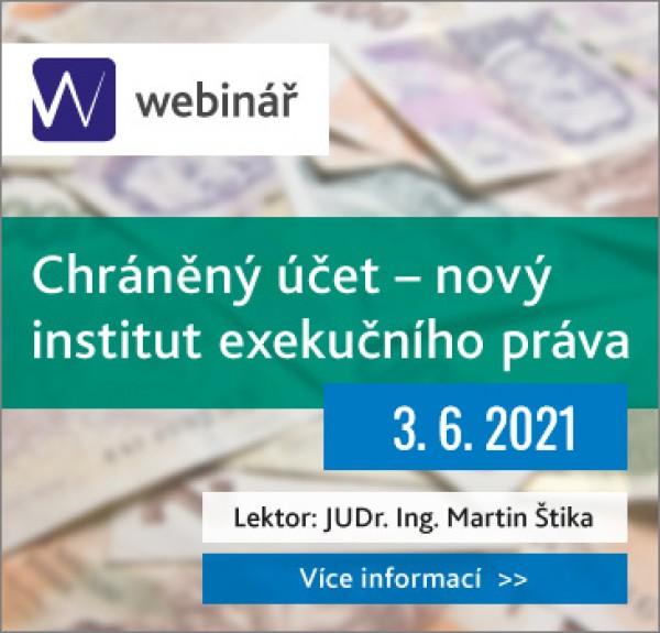 Chráněný účet – nový institut exekučního práva (WEBINÁŘ)