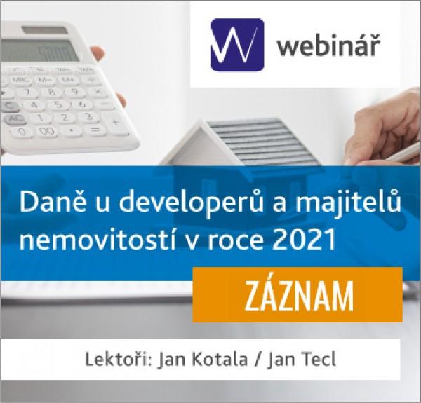 Daně u developerů a majitelů nemovitostí v roce 2021 - ZÁZNAM