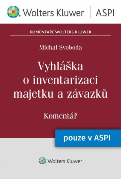 Vyhláška o inventarizaci majetku a závazků (č. 270/2010 Sb.) - Komentář