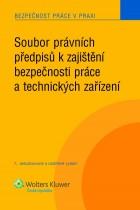 Soubor právních předpisů k zajištění bezpečnosti práce a technických zařízení, 7. vyd.