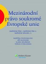 Mezinárodní právo soukromé Evropské unie (Nařízení Řím I, Nařízení Řím II, Nařízení Brusel I)
