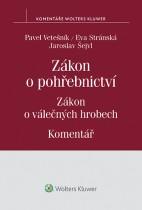 Zákon o pohřebnictví (č. 256/2001 Sb.), zákon o válečných hrobech (č. 122/2004 Sb.) - Komentář