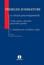 Přehled judikatury ve věcech pracovněprávních. Vznik, změny a skončení pracovního poměru. 3. vydání