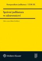 Kompendium judikatury 3. díl, Správní judikatura ve zdravotnictví