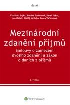 Mezinárodní zdanění příjmů. Smlouvy o zamezení dvojího zdanění a zákon o daních z příjmů. 4. vydání