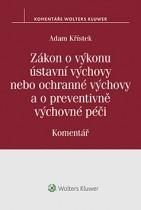 Zákon o výkonu ústavní výchovy nebo ochranné výchovy a o preventivně výchovné péči (č. 109/2002 Sb.). Komentář