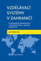 Vzdělávací systémy v zahraničí: Encyklopedický přehled školství v 30 zemích Evropy, v Japonsku, Kanadě, USA