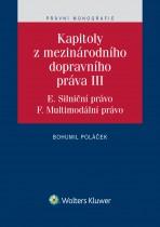 Kapitoly z mezinárodního dopravního práva III (E. Silniční právo, F. Multimodální právo)