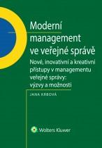 Moderní management ve veřejné správě. Nové, inovativní a kreativní přístupy v managementu veřejné správy: Výzvy a možnosti