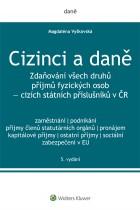 Cizinci a daně. Zdaňování všech druhů příjmů fyzických osob - cizích státních příslušníků v ČR - 5. vydání