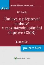Úmluva o přepravní smlouvě v mezinárodní silniční dopravě (CMR) (11/1975 Sb). - Komentář